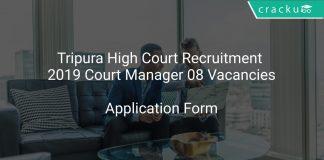 Tripura High Court Recruitment 2019 Court Manager 08 Vacancies