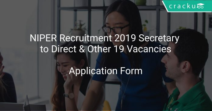 NIPER Recruitment 2019 Secretary to Direct & Other 19 Vacancies