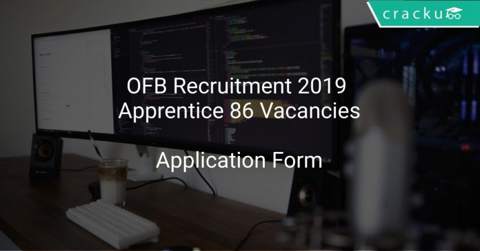 OFB Recruitment 2019 Apprentice 86 Vacancies