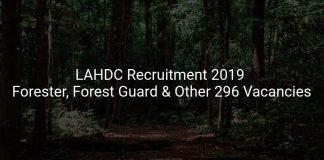 LAHDC Recruitment 2019 Forester, Forest Guard & Other 296 Vacancies