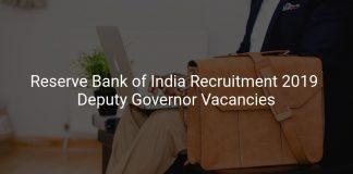 Reserve Bank of India Recruitment 2019 Deputy Governor Vacancies