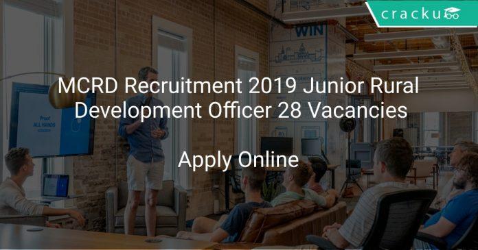 MCRD Recruitment 2019 Junior Rural Development Officer 28 Vacancies