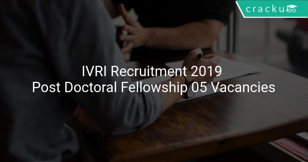 IVRI Recruitment 2019 Post Doctoral Fellowship 05 Vacancies