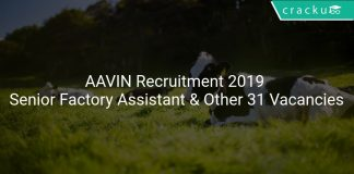 AAVIN Recruitment 2019 Senior Factory Assistant & Other 31 Vacancies