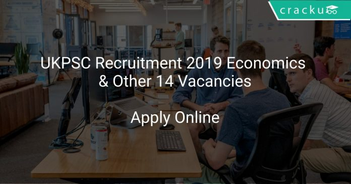 UKPSC Recruitment 2019 Economics & Other 14 Vacancies