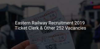 Eastern Railway Recruitment 2019 Ticket Clerk & Other 252 Vacancies
