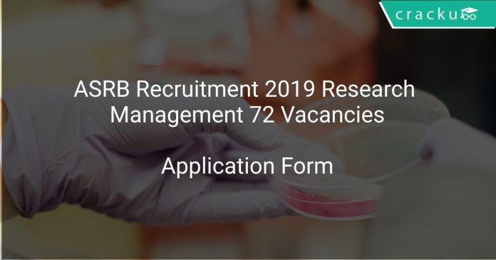 ASRB Recruitment 2019 Research Management 72 Vacancies