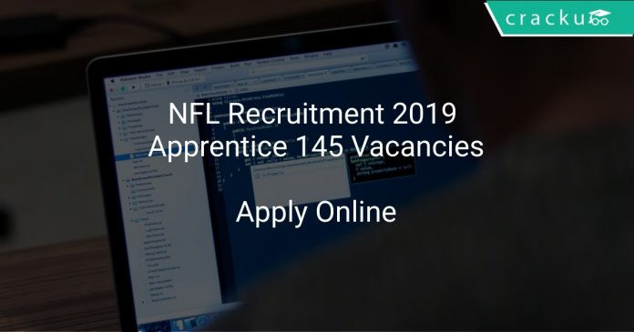 NFL Recruitment 2019 Apprentice 145 Vacancies