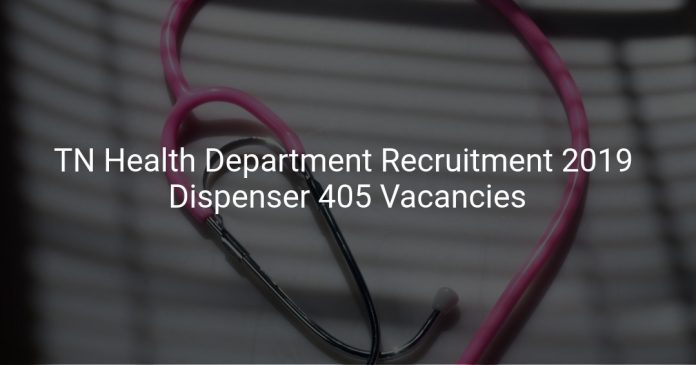 TN Health Department Recruitment 2019 Dispenser 405 Vacancies