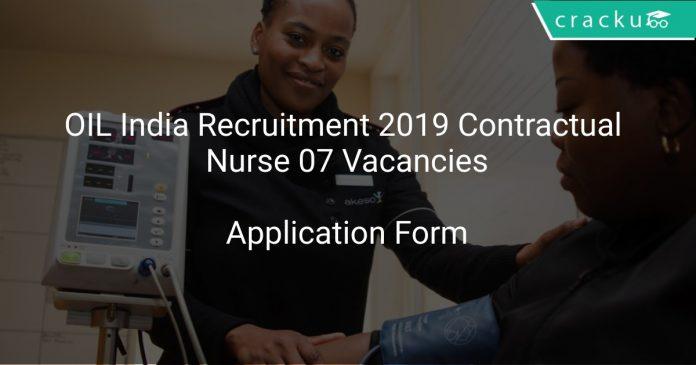 OIL India Recruitment 2019 Contractual Nurse 07 Vacancies