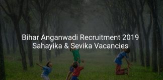 Bihar Anganwadi Recruitment 2019 Sahayika & Sevika Vacancies
