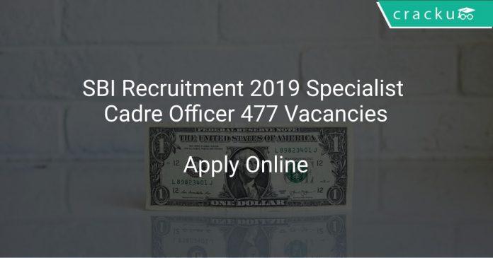 SBI Recruitment 2019 Specialist Cadre Officer 477 Vacancies