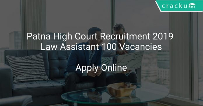 Patna High Court Recruitment 2019 Law Assistant 100 Vacancies