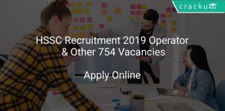 HSSC Recruitment 2019 Operator & Other 754 Vacancies