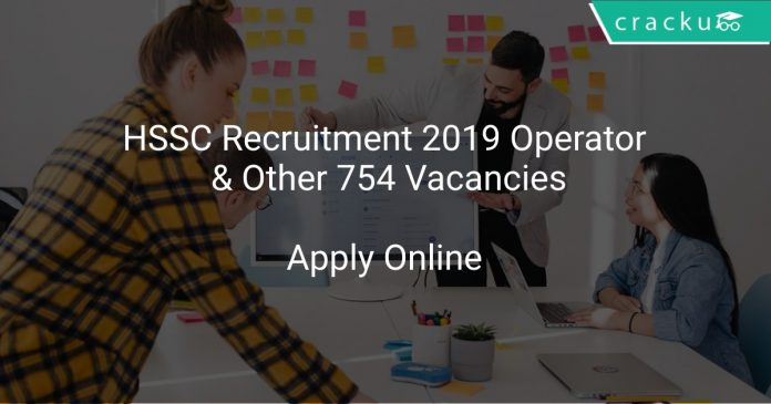 HSSC Recruitment 2019 Operator & Other 754 Vacancies