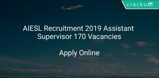 AIESL Recruitment 2019 Assistant Supervisor 170 Vacancies