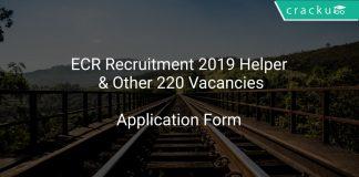 ECR Recruitment 2019 Helper & Other 220 Vacancies