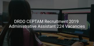 DRDO CEPTAM Recruitment 2019 Administrative Assistant & Other 224 Vacancies