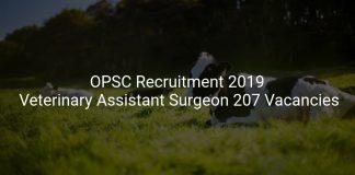 OPSC Recruitment 2019 Veterinary Assistant Surgeon 207 Vacancies
