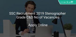 SSC Recruitment 2019 Stenographer Grade C&D No of Vacancies