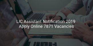 LIC Assistant Notification 2019 Apply Online 7871 Vacancies