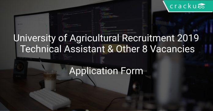 University of Agricultural Recruitment 2019 Technical Assistant & Other 8 Vacancies