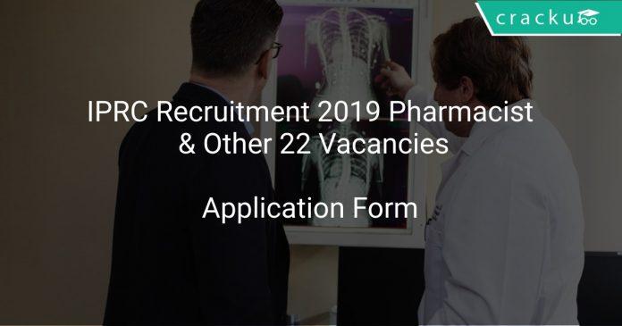 IPRC Recruitment 2019 Pharmacist & Other 22 Vacancies