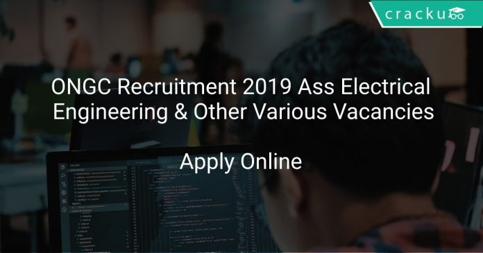 ONGC Recruitment 2020 Ass Electrical Engineering & Other Various Vacancies