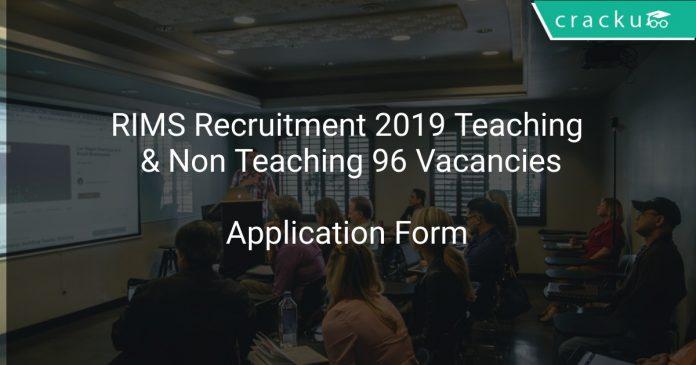 RIMS Recruitment 2019 Teaching & Non Teaching 96 Vacancies