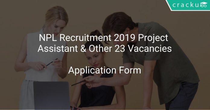 NPL Recruitment 2019 Project Assistant & Other 23 Vacancies