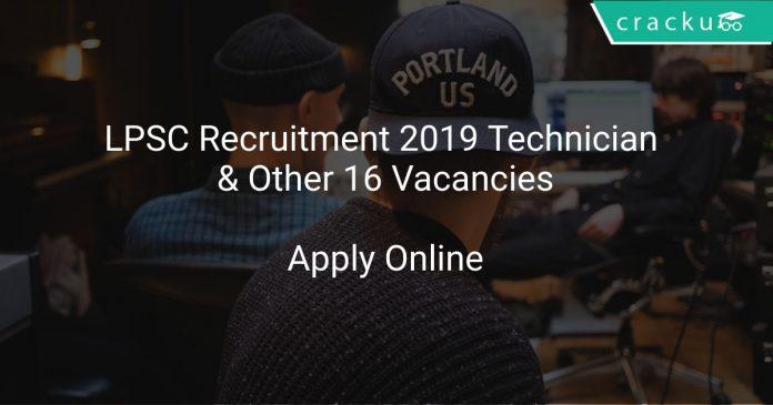 LPSC Recruitment 2019 Technician & Other 16 Vacancies