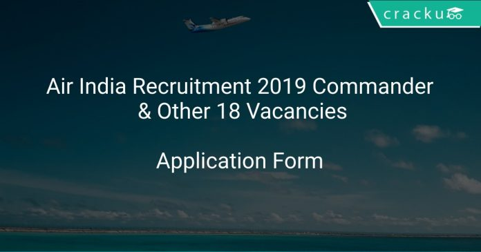 Air India Recruitment 2019 Commander & Other 18 Vacancies
