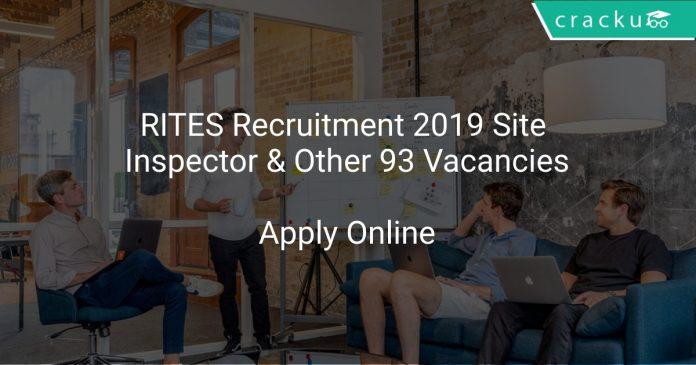 RITES Recruitment 2019 Site Inspector & Other 93 Vacancies