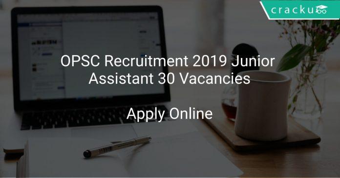OPSC Recruitment 2019 Junior Assistant 30 Vacancies