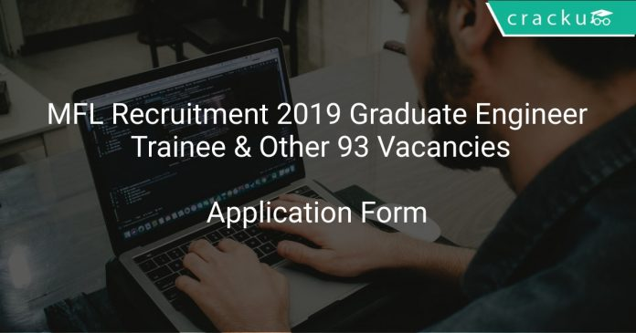 MFL Recruitment 2019 Graduate Engineer Trainee & Other 93 Vacancies