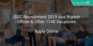 JSSC Recruitment 2019 Ass Branch Officer & Other 1140 Vacancies