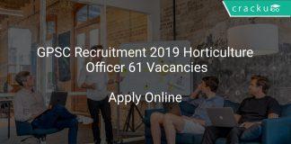GPSC Recruitment 2019 Horticulture Officer 61 Vacancies