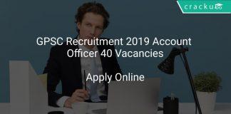 GPSC Recruitment 2019 Account Officer 40 Vacancies