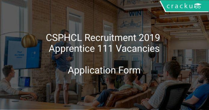 CSPHCL Recruitment 2019 Apprentice 111 Vacancies