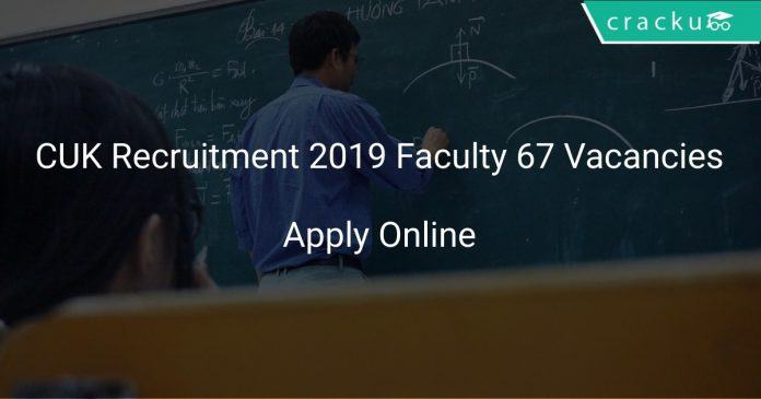 CUK Recruitment 2019 Faculty 67 Vacancies