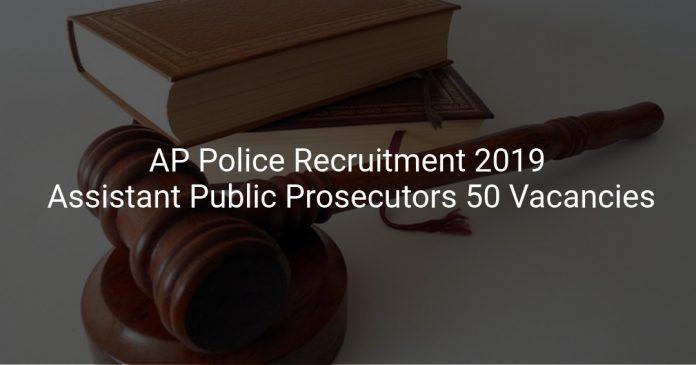 AP Police Recruitment 2019 Assistant Public Prosecutors 50 Vacancies