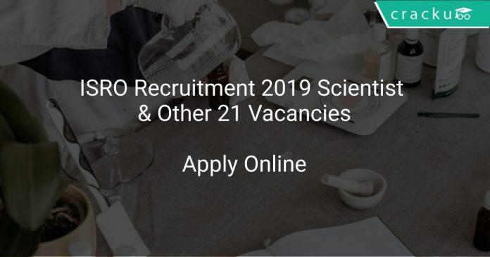 ISRO Recruitment 2019 Scientist & Other 21 Vacancies