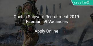 Cochin Shipyard Fireman Recruitment 2019