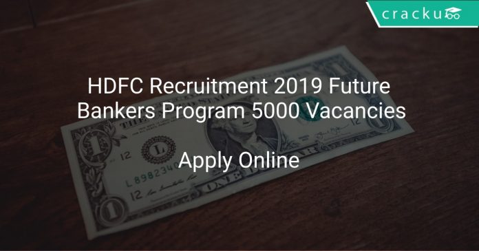 HDFC Recruitment 2019 Future Bankers Program 5000 Vacancies