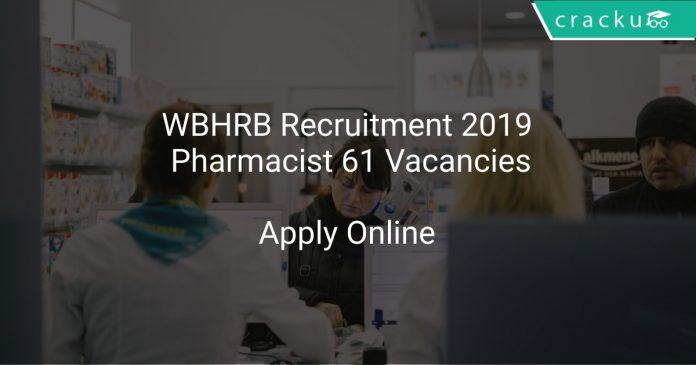 WBHRB Recruitment 2019 Pharmacist 61 Vacancies