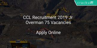 CCL Recruitment 2019 Jr Overman 75 Vacancies