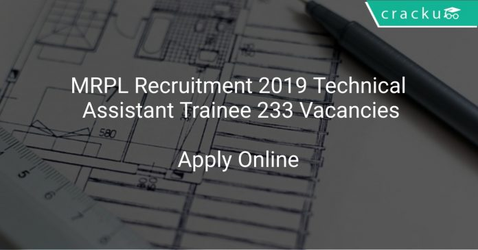 MRPL Recruitment 2019 Technical Assistant Trainee 233 Vacancies