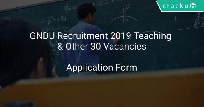 GNDU Recruitment 2019 Teaching & Other 30 Vacancies