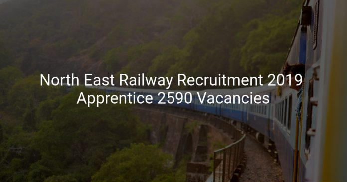 North East Railway Recruitment 2019