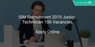 ISM Recruitment 2019 Junior Technician 106 Vacancies